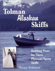 Tolman Alaskan Skiffs Book -  Building Plans for three plywood epoxy skiffs.